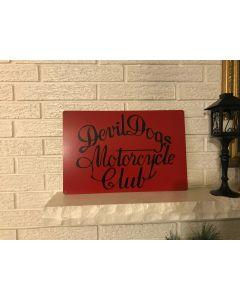 "Devil dogs Motorcycle Club Original Logo On .040 Aluminum 18"" x 12"" USMC DL"