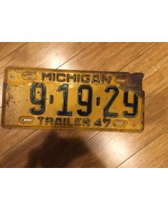 "Antique Michigan License Plate 1947.  ""Trailer  47""  On Bottom. Michigan On Top Black on orange.  Single plate issued. Condition as Pictured.  9-19-29"